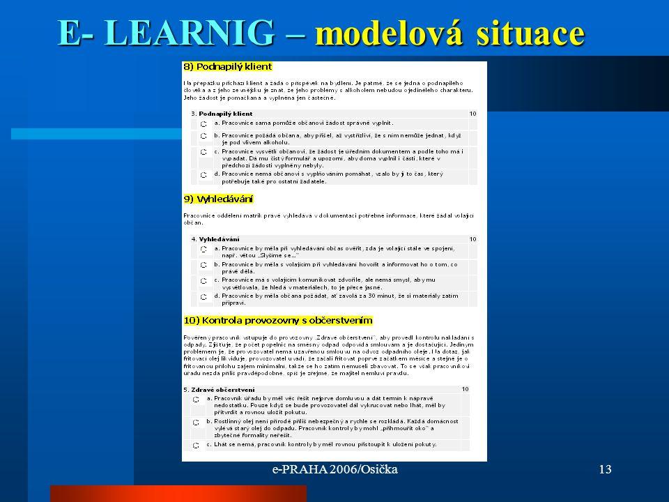 e-PRAHA 2006/Osička13 E- LEARNIG – modelová situace