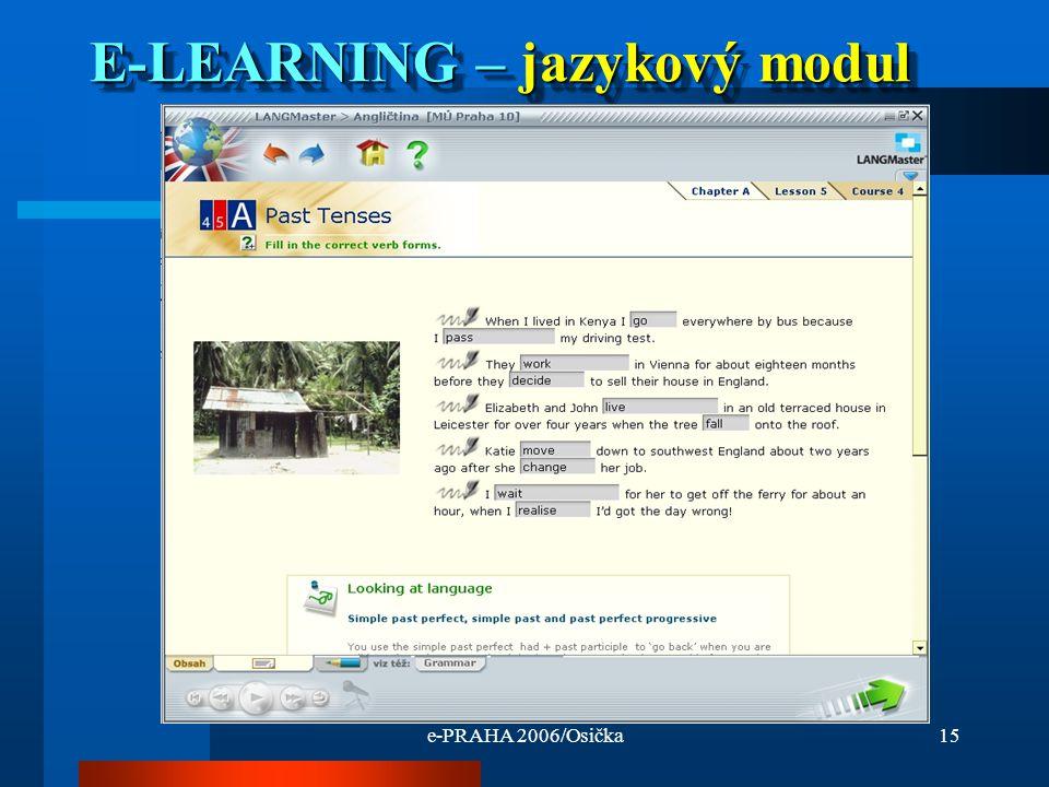 e-PRAHA 2006/Osička15 E-LEARNING – jazykový modul