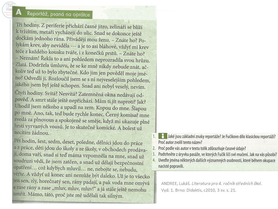 ANDREE, Lukáš. Literatura pro 4. ročník středních škol. Vyd. 1. Brno: Didaktis, c2010, 3 sv. s. 21.