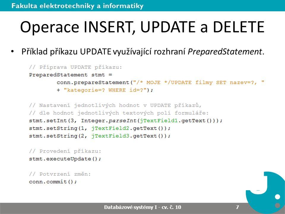 Operace INSERT, UPDATE a DELETE Příklad příkazu UPDATE využívající rozhraní PreparedStatement.
