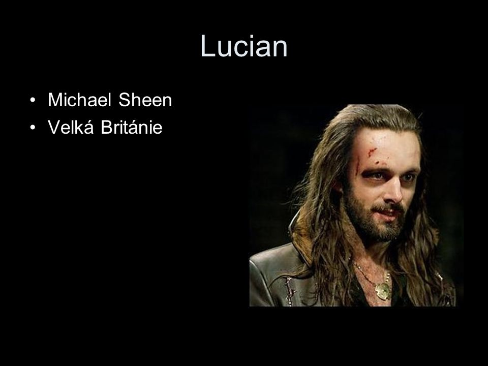 Lucian Michael Sheen Velká Británie