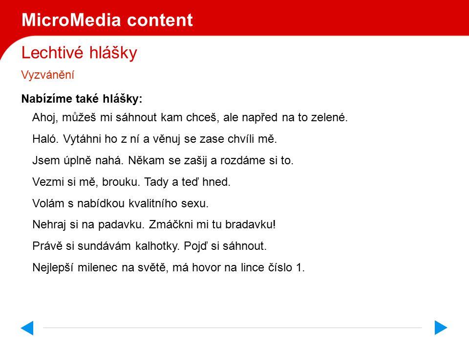 Lechtivé hlášky MicroMedia content Vyzvánění Nabízíme také hlášky: Haló, haló.