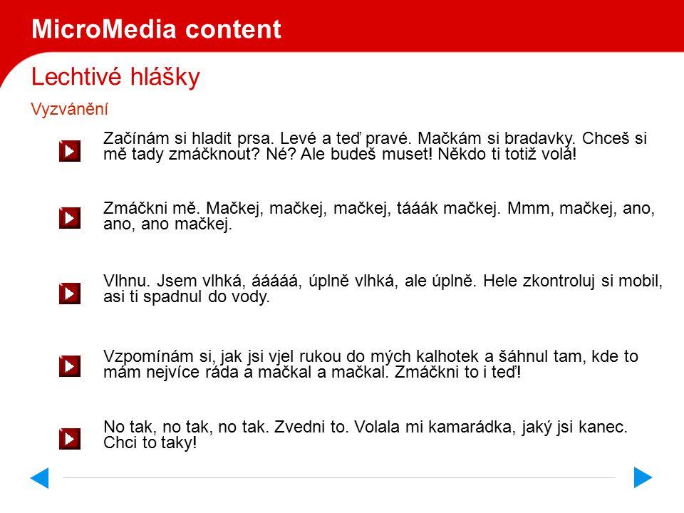 Lechtivé hlášky MicroMedia content Než si svléknu podprsenku, esemeska bude venku.