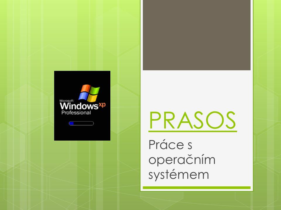 PRASOS Práce s operačním systémem