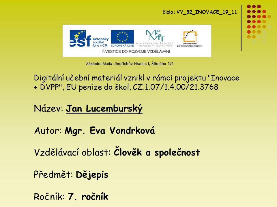 Didaktický učební materiál Jan Lucemburský slouží k vizuální podpoře výkladové části hodiny.