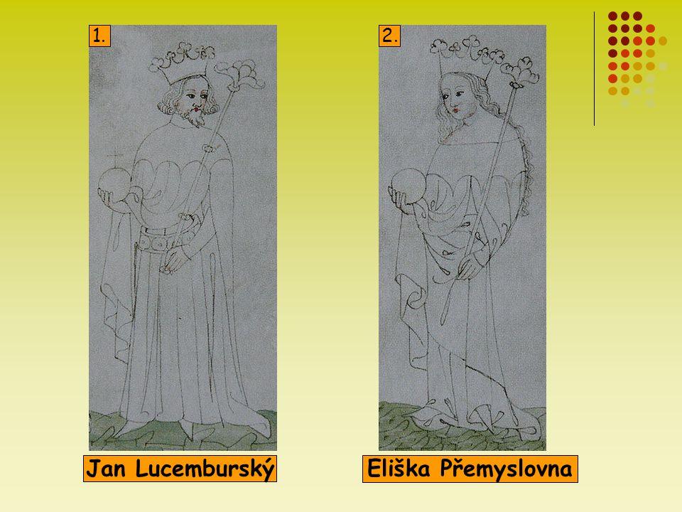 Jan Lucemburský Eliška Přemyslovna Karel IV. Petr ParléřJindřich z Lipé