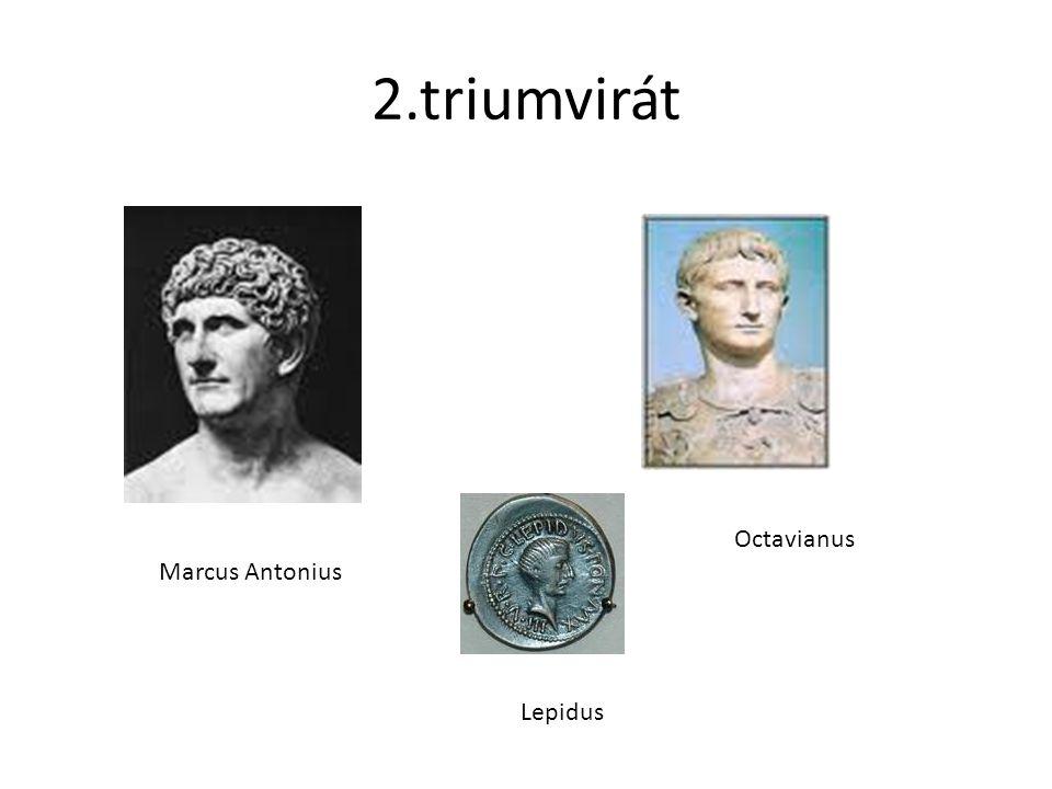 2.triumvirát Marcus Antonius Octavianus Lepidus