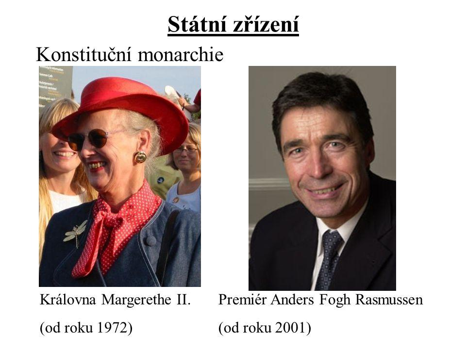 Státní zřízení Konstituční monarchie Královna Margerethe II. (od roku 1972) Premiér Anders Fogh Rasmussen (od roku 2001)