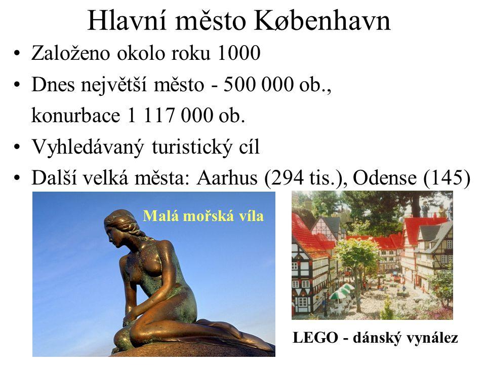 Hlavní město København Založeno okolo roku 1000 Dnes největší město - 500 000 ob., konurbace 1 117 000 ob. Vyhledávaný turistický cíl Další velká měst