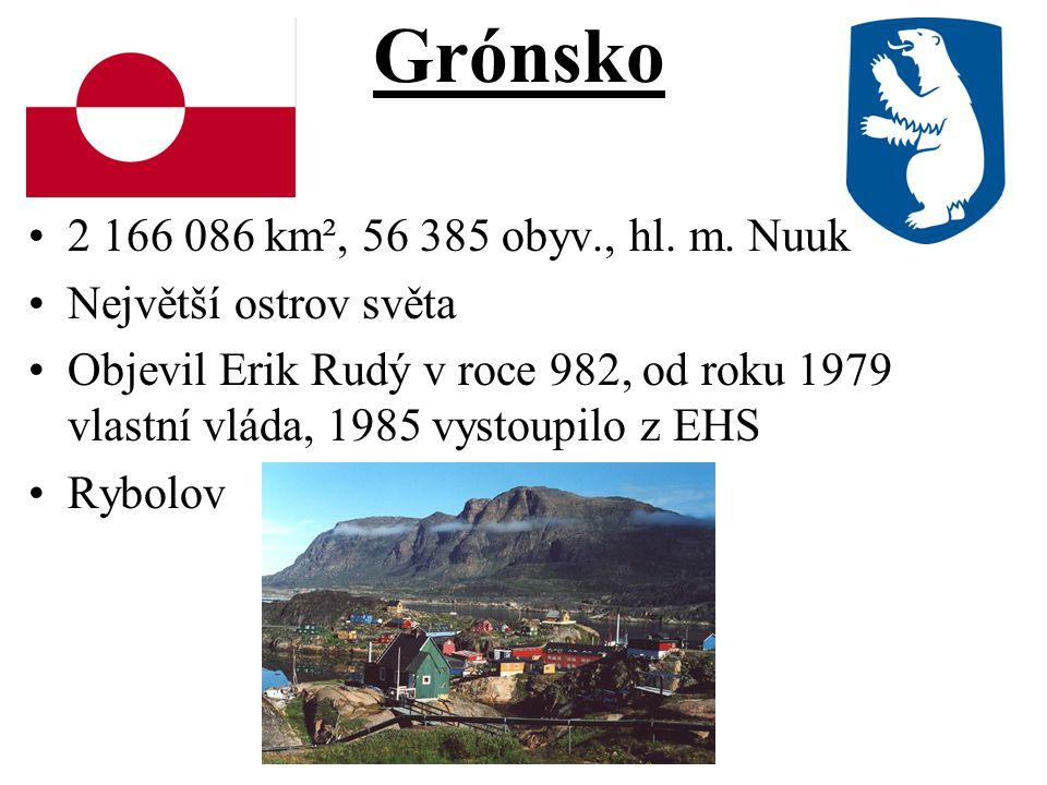 Grónsko 2 166 086 km², 56 385 obyv., hl. m. Nuuk Největší ostrov světa Objevil Erik Rudý v roce 982, od roku 1979 vlastní vláda, 1985 vystoupilo z EHS