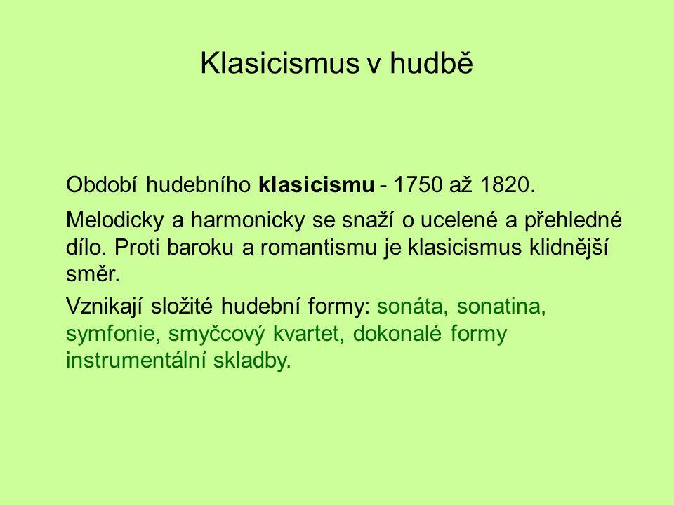 Klasicismus v hudbě Období hudebního klasicismu - 1750 až 1820.