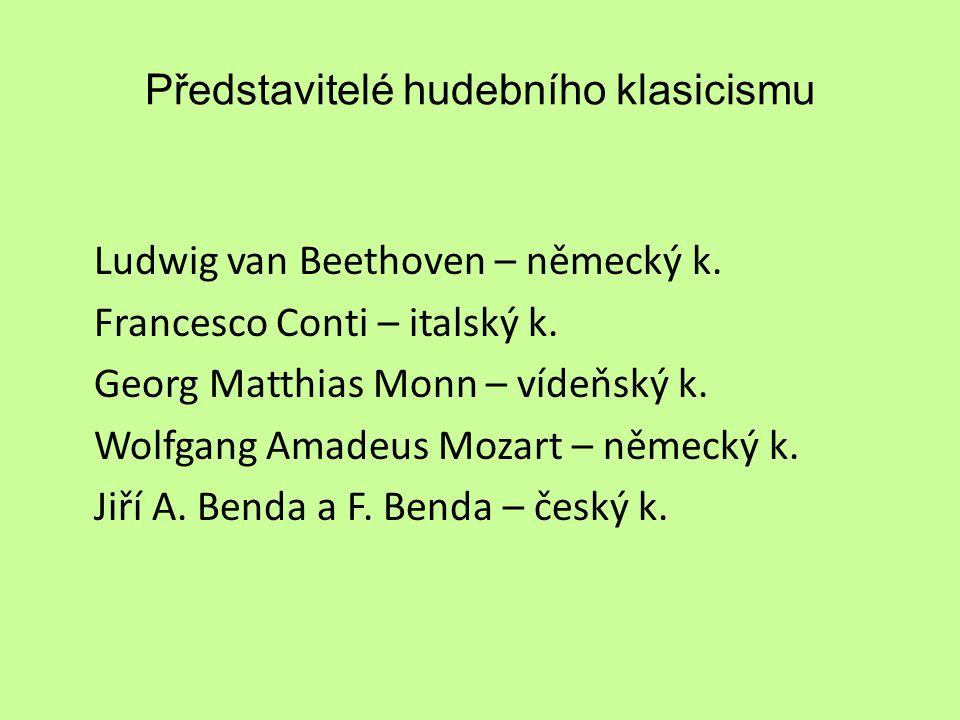 Představitelé hudebního klasicismu Ludwig van Beethoven – německý k.