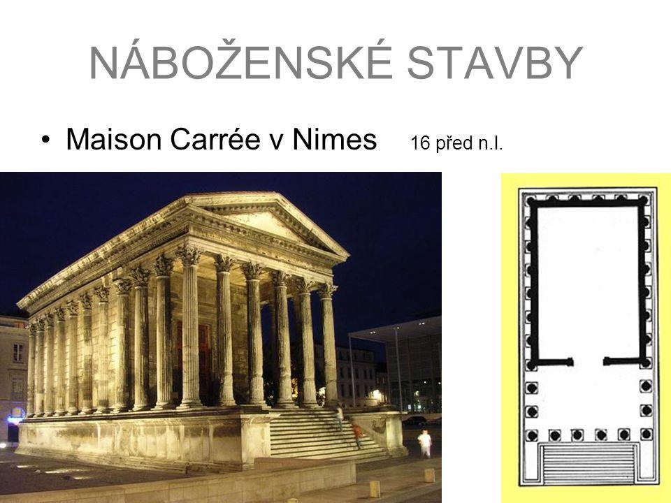 NÁBOŽENSKÉ STAVBY Maison Carrée v Nimes 16 před n.l.