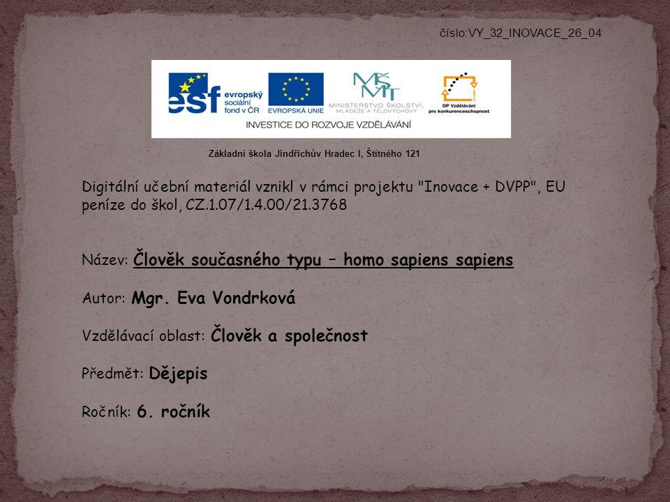 číslo:VY_32_INOVACE_26_04 Digitální učební materiál vznikl v rámci projektu