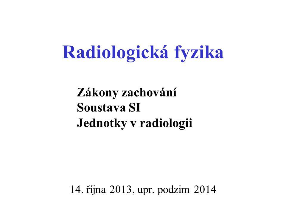 Radiologická fyzika 14. října 2013, upr.