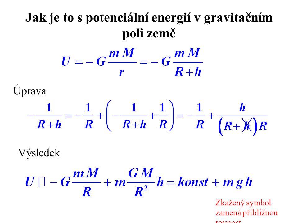 Jak je to s potenciální energií v gravitačním poli země Úprava Výsledek Zkažený symbol zamená přibližnou rovnost