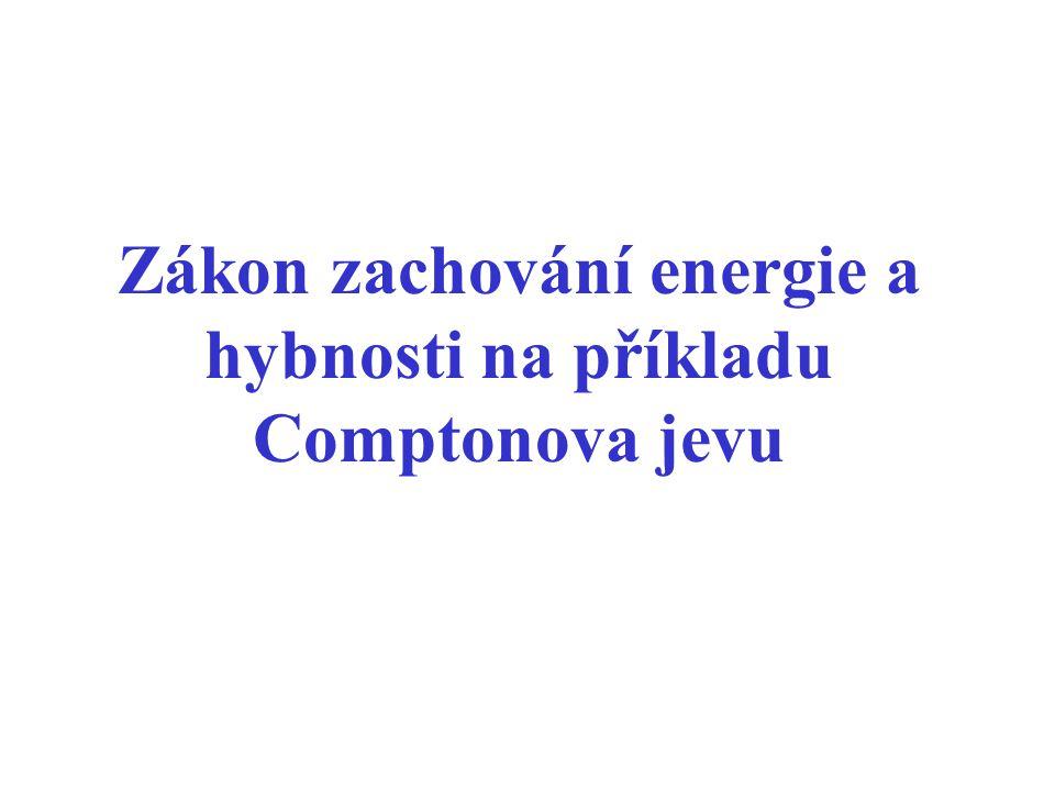 Charakteristiky elektronu a fotonu (co potřebujeme pro popis částic) Elektron charakterizujeme hmotností, nábojem a vektorem rychlosti (případně spinem) Foton charakterizujeme frekvencí (vlnovou délkou) a jednotkovým vektorem směru šíření (případně jednotkovým vektorem polarizace)