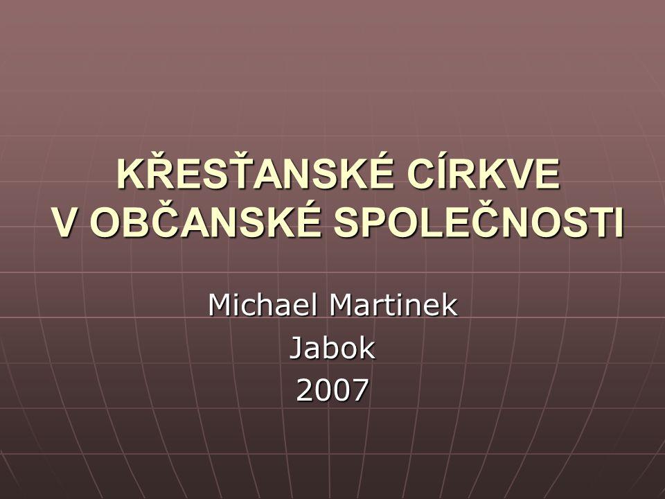 5 Křesťanské církve v občanské společnosti.Michael Martinek 2 5.