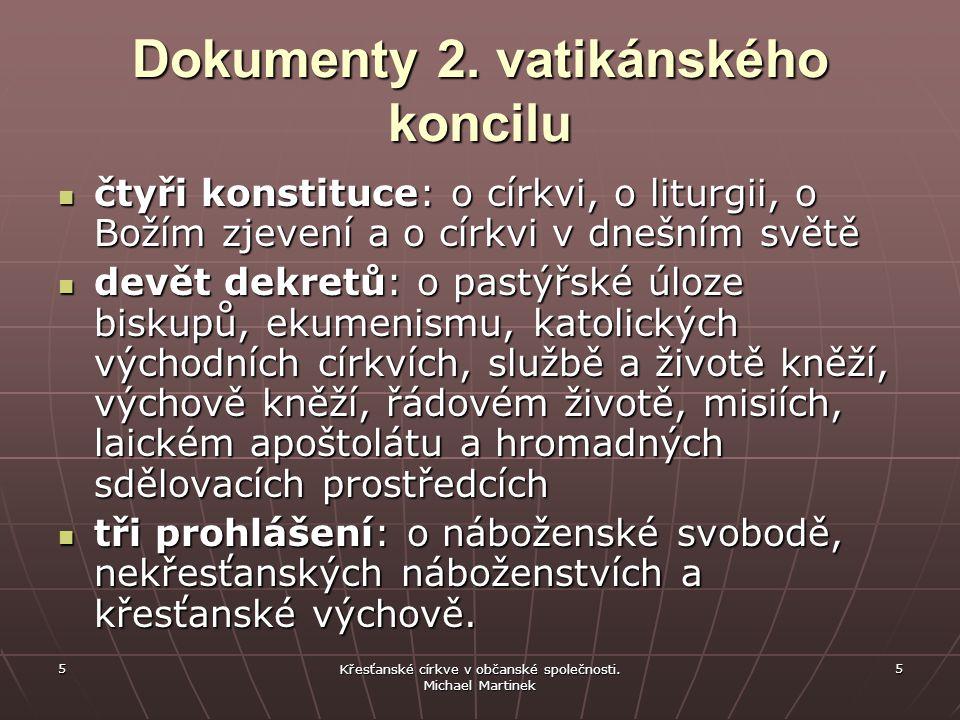 5 Křesťanské církve v občanské společnosti. Michael Martinek 5 Dokumenty 2.