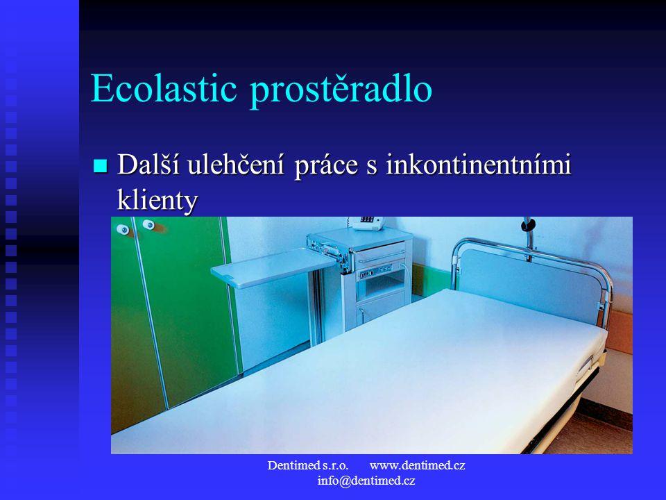Dentimed s.r.o. www.dentimed.cz info@dentimed.cz Ecolastic prostěradlo Další ulehčení práce s inkontinentními klienty Další ulehčení práce s inkontine