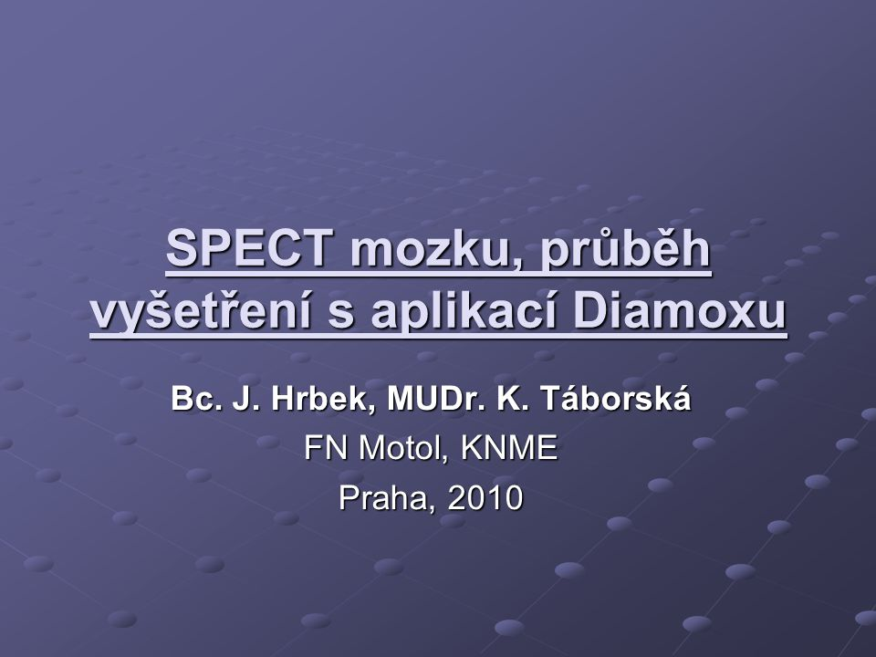 SPECT mozku, průběh vyšetření s aplikací Diamoxu Bc.