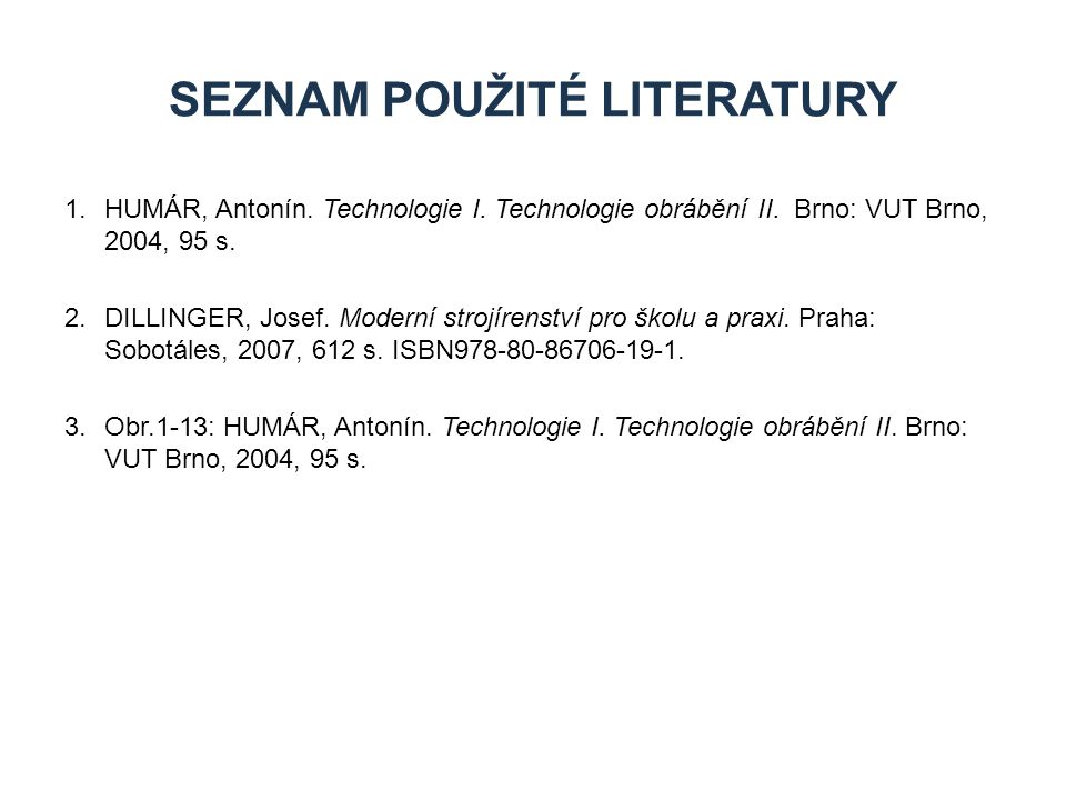 1.HUMÁR, Antonín.Technologie I. Technologie obrábění II.
