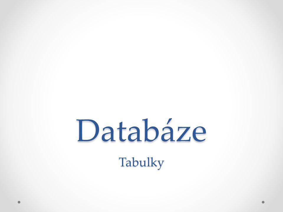 Databáze Tabulky