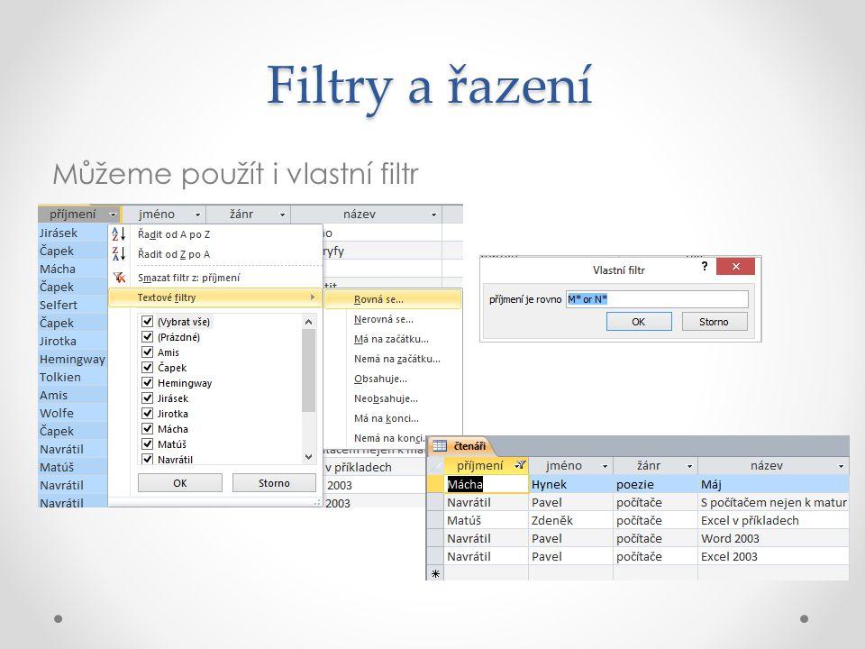 Filtry a řazení Můžeme použít i vlastní filtr