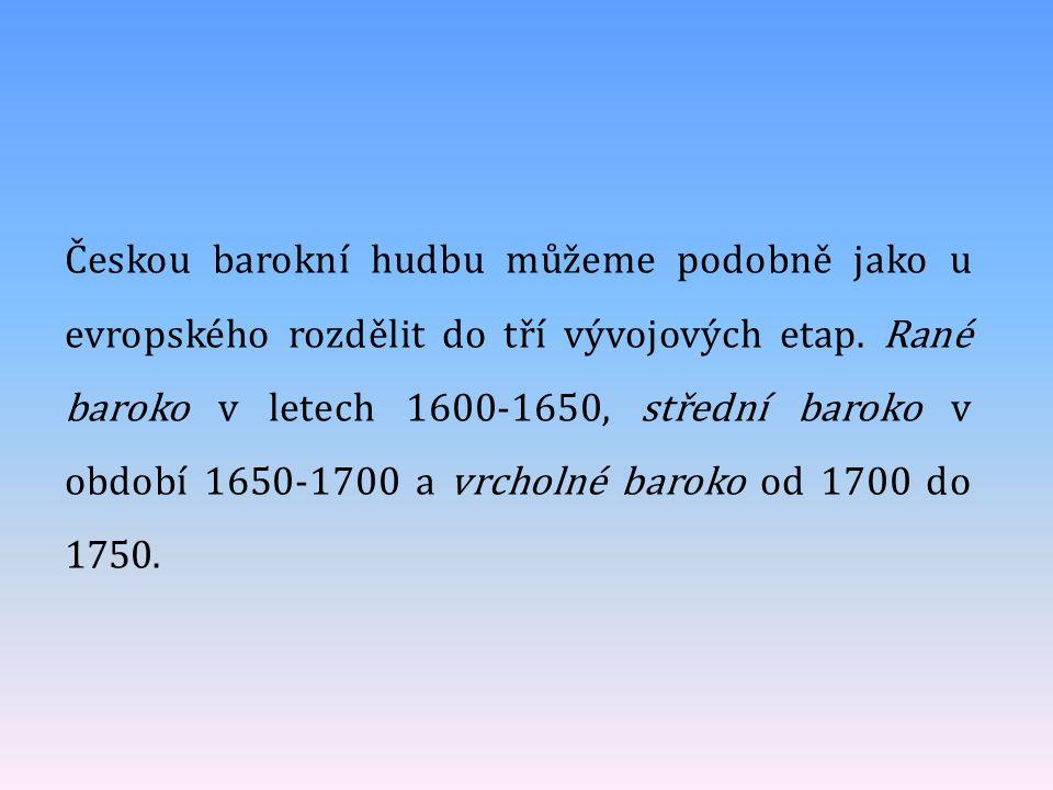 V prvním období proslula hudba Adama Václava Michny z Otradovic.