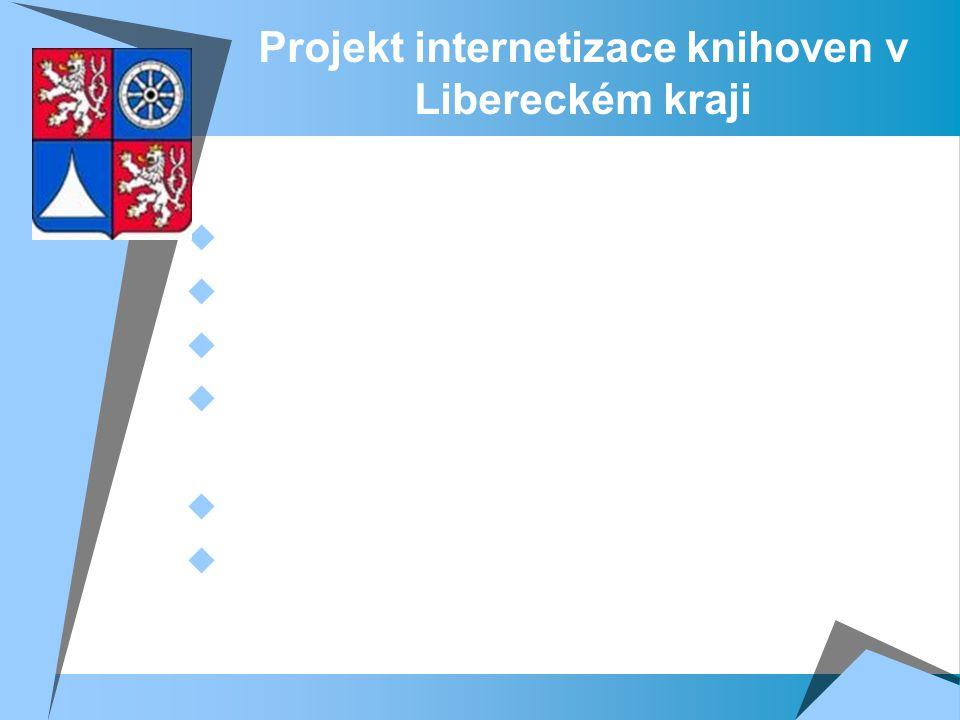 Projekt internetizace knihoven v Libereckém kraji  Celkové náklady projektu – 7 460 731 Kč  5 595 548 Kč – SROP  746 073 Kč – Státní rozpočet  1 119 109 Kč – Liberecký kraj  Počet partnerů zapojených do projektu – 141  Počet instal.