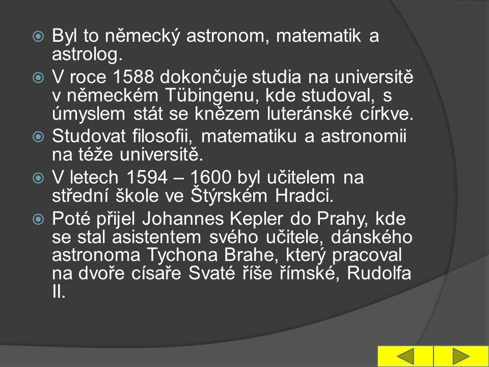  Byl to německý astronom, matematik a astrolog.  V roce 1588 dokončuje studia na universitě v německém Tübingenu, kde studoval, s úmyslem stát se kn