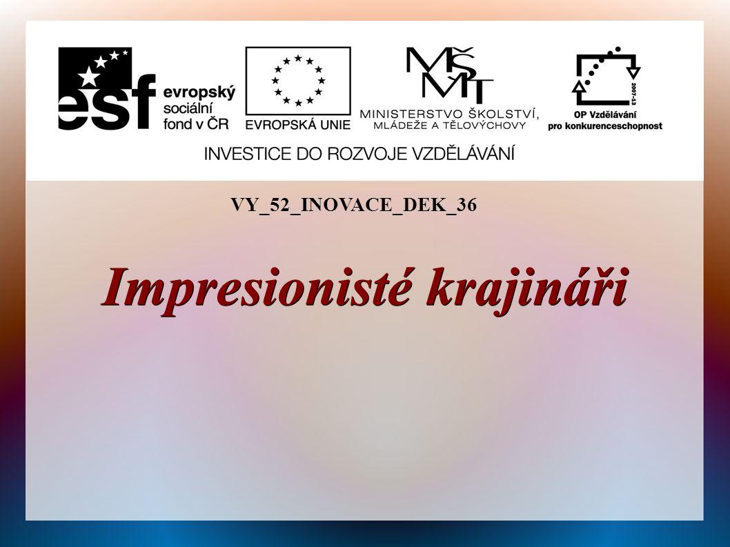 VY_52_INOVACE_DEK_36 Impresionisté krajináři