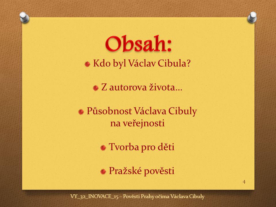 Kdo byl Václav Cibula.