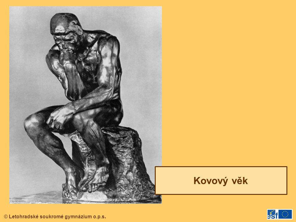 © Letohradské soukromé gymnázium o.p.s. Kovový věk