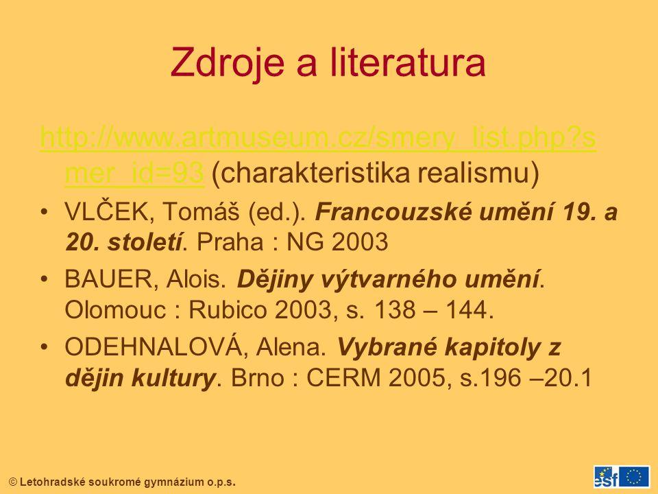 © Letohradské soukromé gymnázium o.p.s. Zdroje a literatura http://www.artmuseum.cz/smery_list.php?s mer_id=93http://www.artmuseum.cz/smery_list.php?s