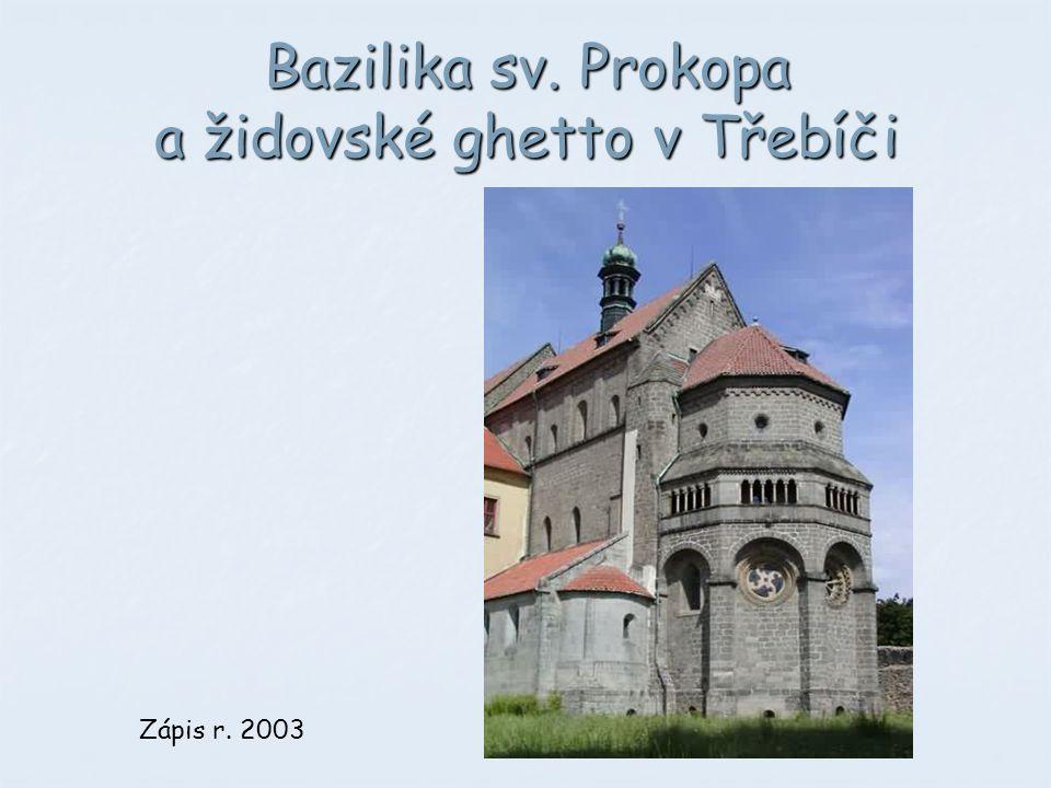 Bazilika sv. Prokopa a židovské ghetto v Třebíči Zápis r. 2003