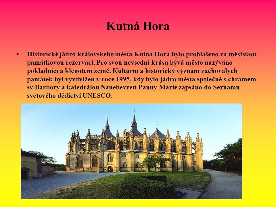 Kutná Hora Historické jádro královského města Kutná Hora bylo prohlášeno za městskou památkovou rezervaci. Pro svou nevšední krásu bývá město nazýváno