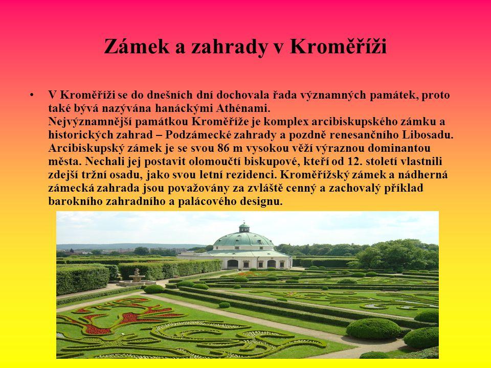 Zámek a zahrady v Kroměříži V Kroměříži se do dnešních dní dochovala řada významných památek, proto také bývá nazývána hanáckými Athénami. Nejvýznamně
