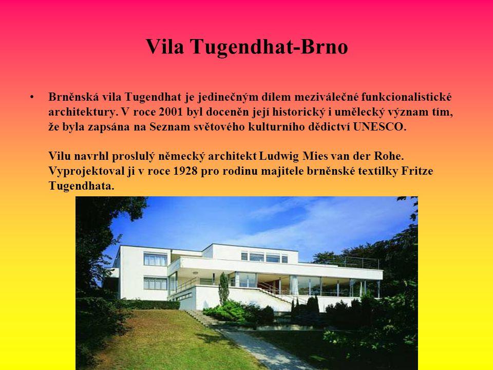 Vila Tugendhat-Brno Brněnská vila Tugendhat je jedinečným dílem meziválečné funkcionalistické architektury. V roce 2001 byl doceněn její historický i