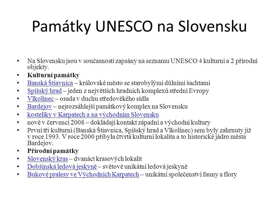 Památky UNESCO na Slovensku Na Slovensku jsou v současnosti zapsány na seznamu UNESCO 4 kulturní a 2 přírodní objekty. Kulturní památky Banská Štiavni