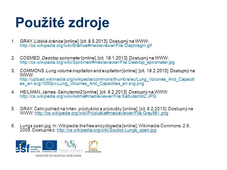 Použité zdroje 1.GRAY. Lidská bránice [online]. [cit. 8.5.2013]. Dostupný na WWW: http://cs.wikipedia.org/wiki/Bránice#mediaviewer/File:Diaphragm.gif