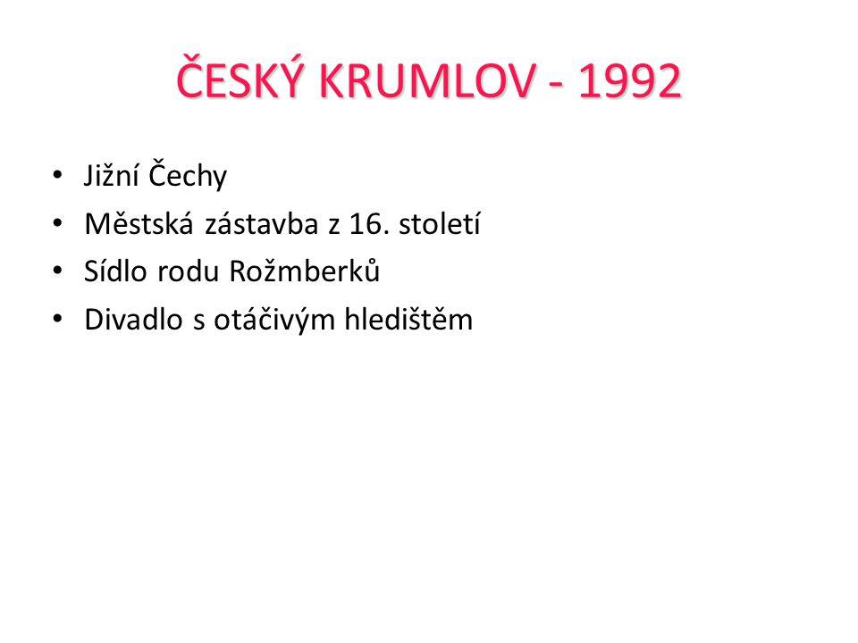 ČESKÝ KRUMLOV - 1992 Jižní Čechy Městská zástavba z 16. století Sídlo rodu Rožmberků Divadlo s otáčivým hledištěm