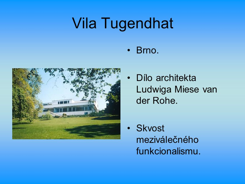 Vila Tugendhat Brno. Dílo architekta Ludwiga Miese van der Rohe. Skvost meziválečného funkcionalismu.