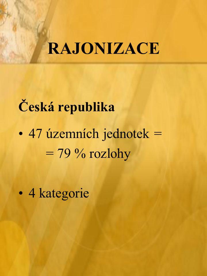 RAJONIZACE Česká republika 47 územních jednotek = = 79 % rozlohy 4 kategorie