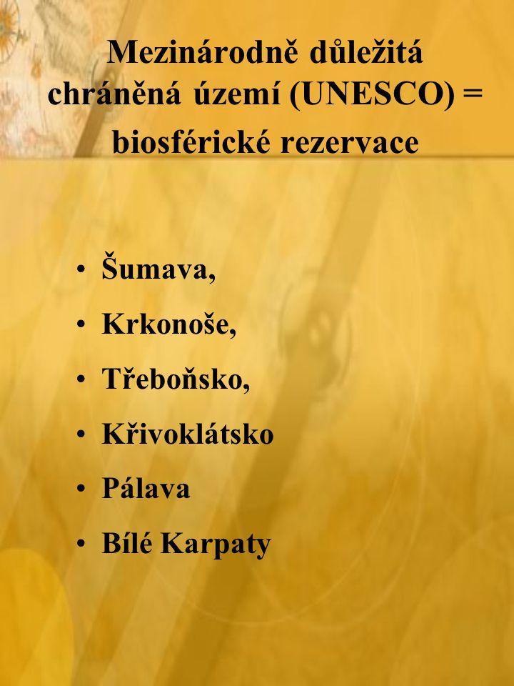 Mezinárodně důležitá chráněná území (UNESCO) = biosférické rezervace Šumava, Krkonoše, Třeboňsko, Křivoklátsko Pálava Bílé Karpaty