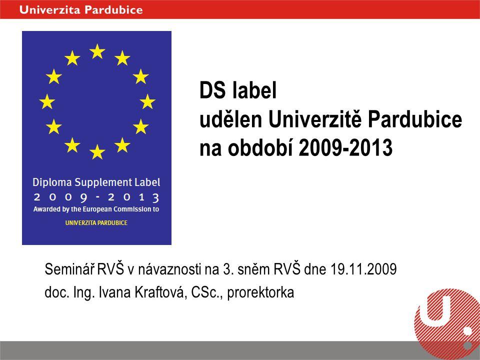 DS label udělen Univerzitě Pardubice na období 2009-2013 Seminář RVŠ v návaznosti na 3.