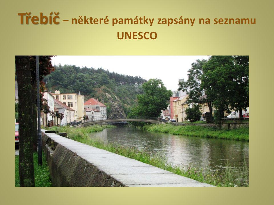Třebíč Třebíč – některé památky zapsány na seznamu UNESCO