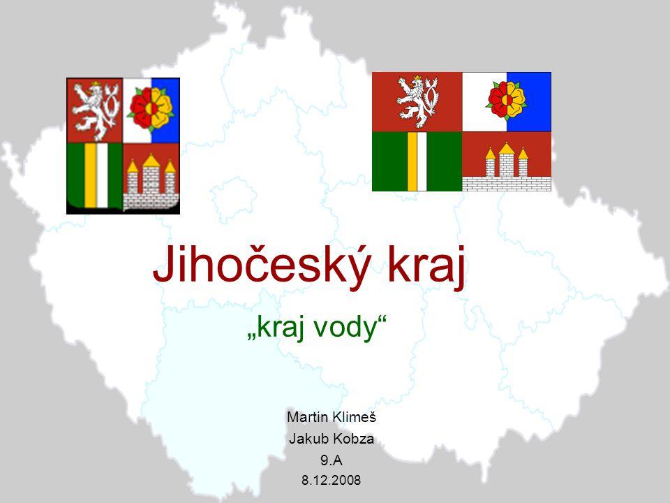 "Jihočeský kraj Martin Klimeš Jakub Kobza 9.A 8.12.2008 ""kraj vody"