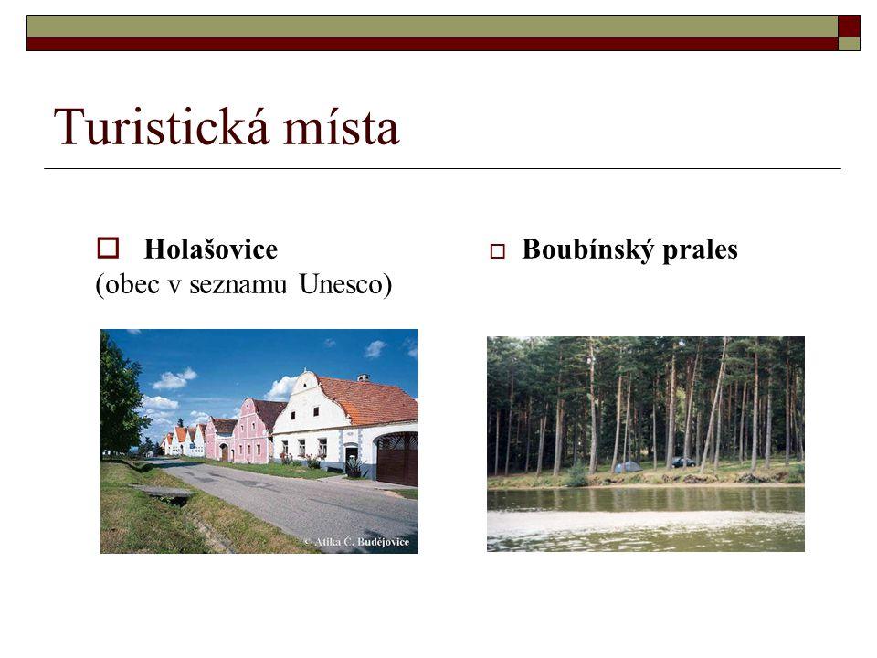 Turistická místa  Boubínský prales  Holašovice (obec v seznamu Unesco)
