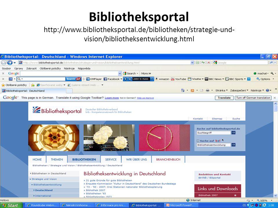 Bibliotheksportal http://www.bibliotheksportal.de/bibliotheken/strategie-und- vision/bibliotheksentwicklung.html